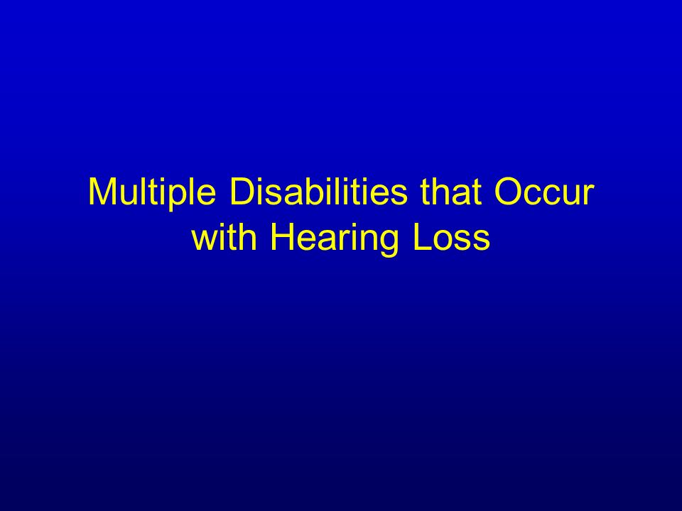 Multiple Disabilities that Occur with Hearing Loss