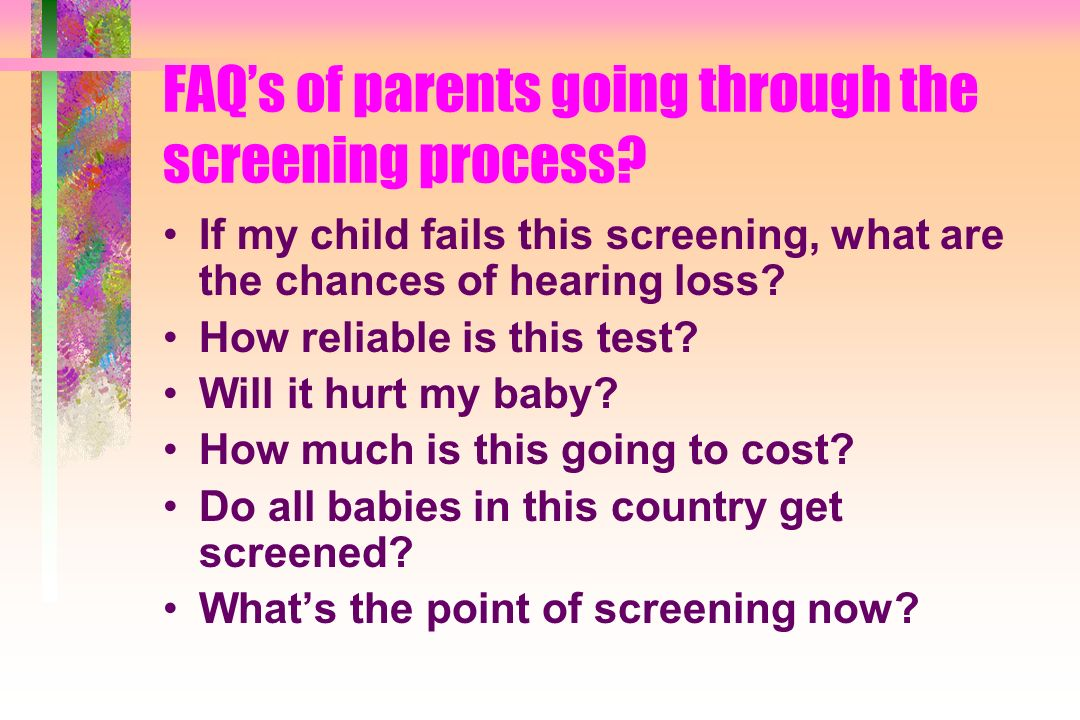 FAQs of parents going through the screening process.