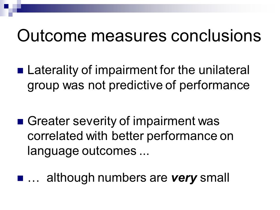 Outcome measures conclusions The caveat - These children were all identified through CHAC.