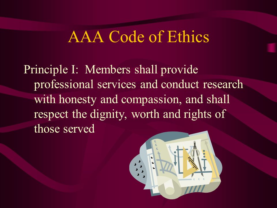 AAA Code of Ethics Principle 6: Members shall comply with the ethical standards of the Academy with regard to public statements or publication