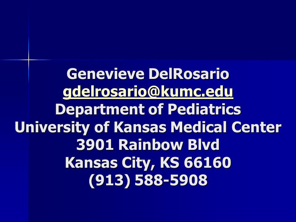 Genevieve DelRosario gdelrosario@kumc.edu Department of Pediatrics University of Kansas Medical Center 3901 Rainbow Blvd Kansas City, KS 66160 (913) 5