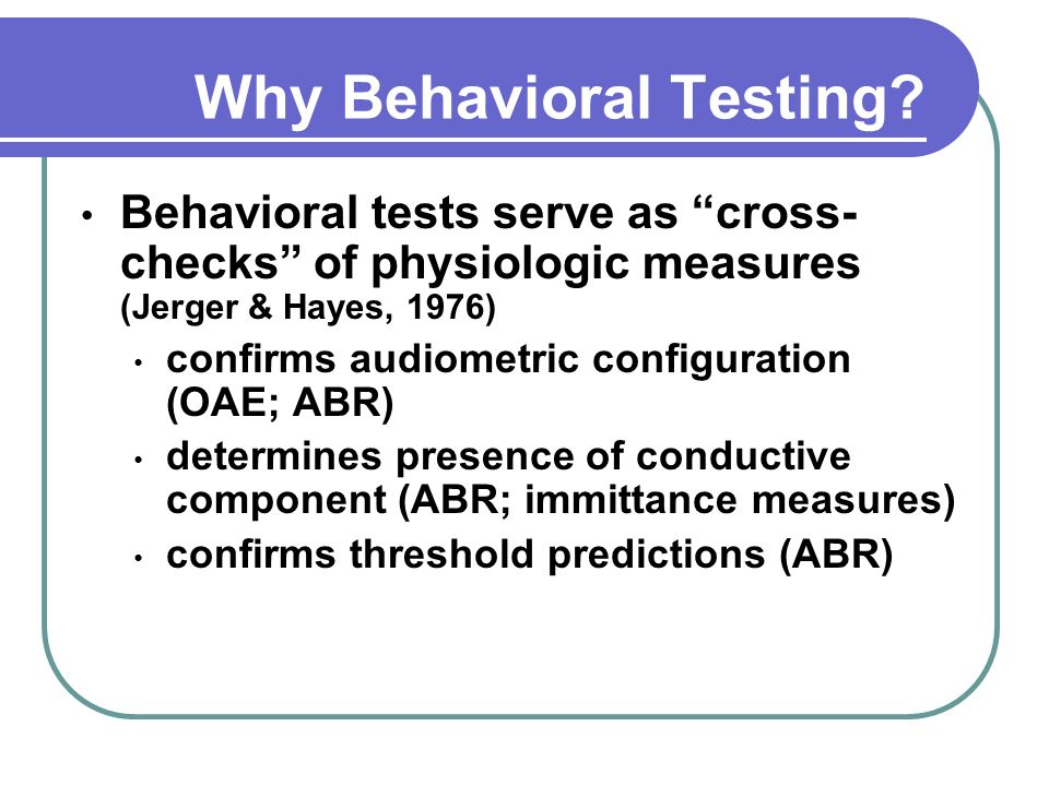 Why Behavioral Testing.