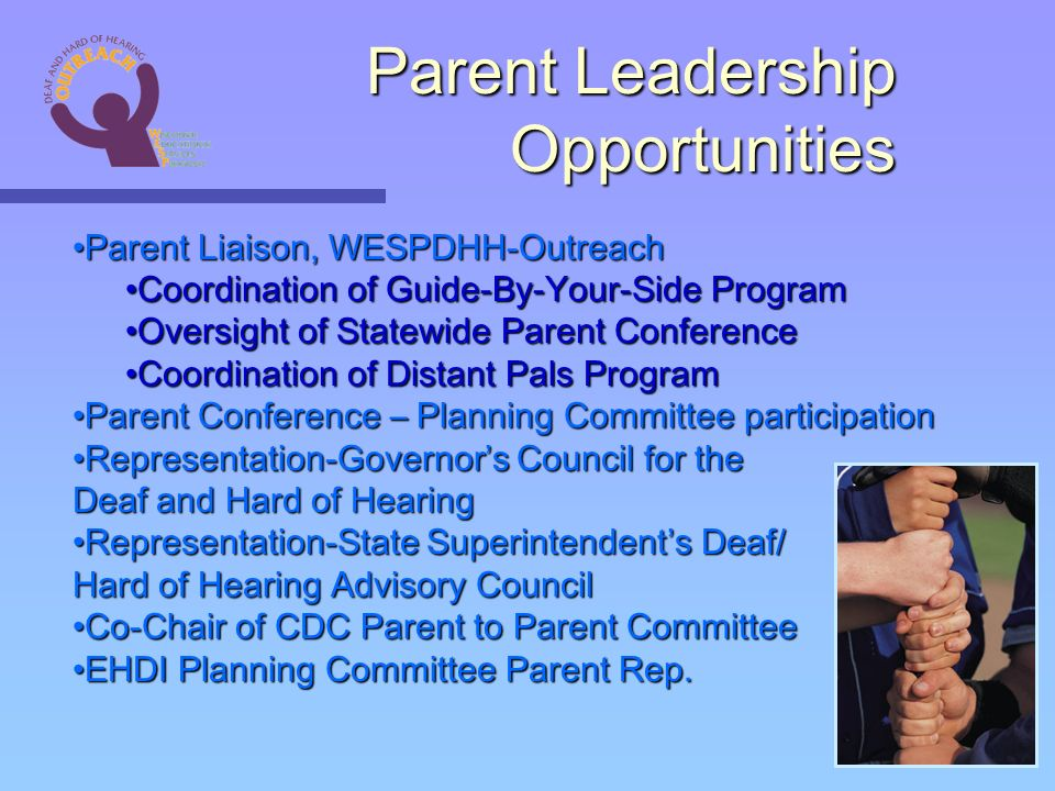 Parent Liaison, WESPDHH-OutreachParent Liaison, WESPDHH-Outreach Coordination of Guide-By-Your-Side ProgramCoordination of Guide-By-Your-Side Program