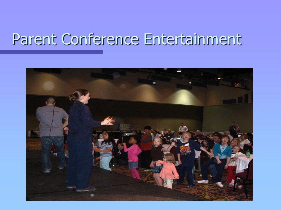 Parent Conference Entertainment