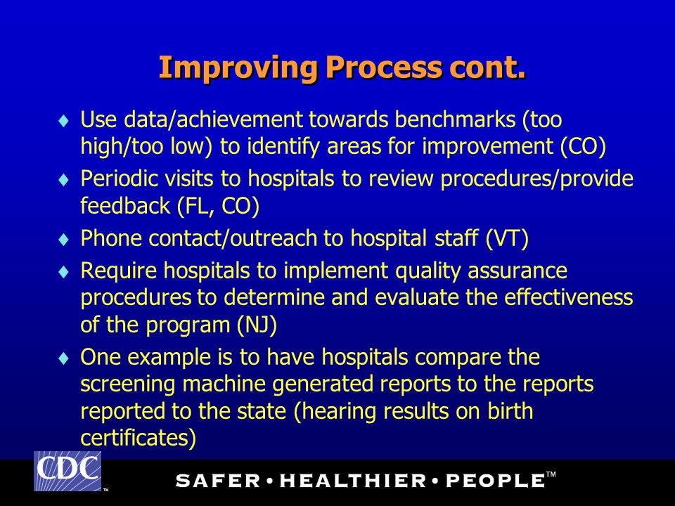 TM Improving Process cont. Use data/achievement towards benchmarks (too high/too low) to identify areas for improvement (CO) Periodic visits to hospit