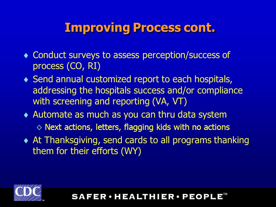 TM Improving Process cont. Conduct surveys to assess perception/success of process (CO, RI) Send annual customized report to each hospitals, addressin