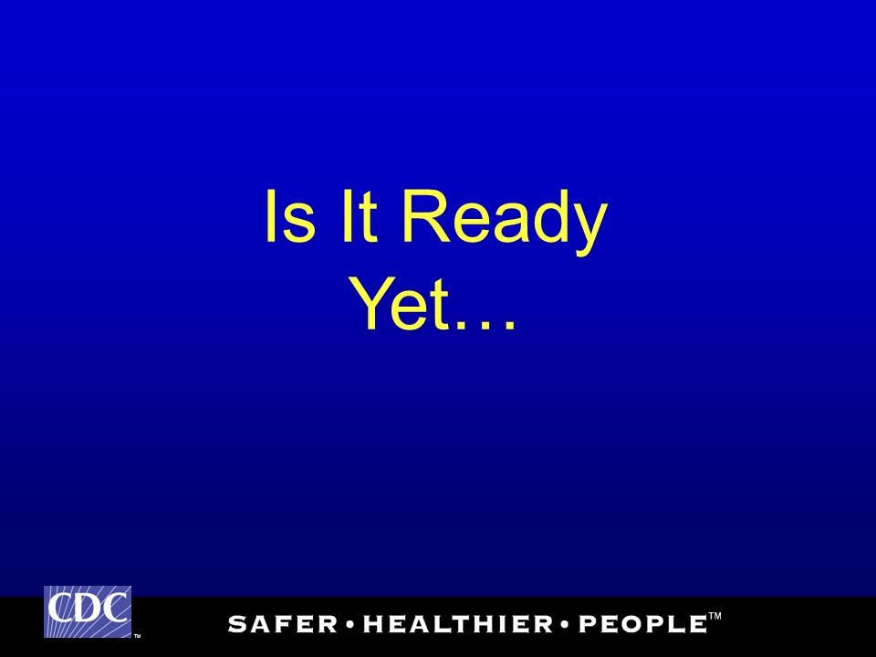 TM Is It Ready Yet…