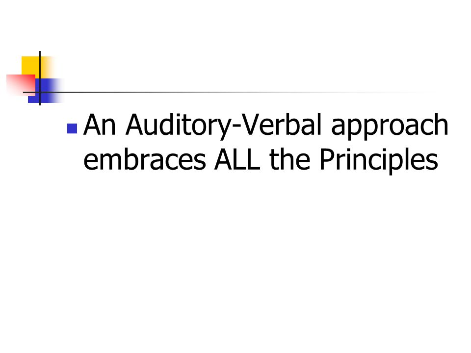 An Auditory-Verbal approach embraces ALL the Principles
