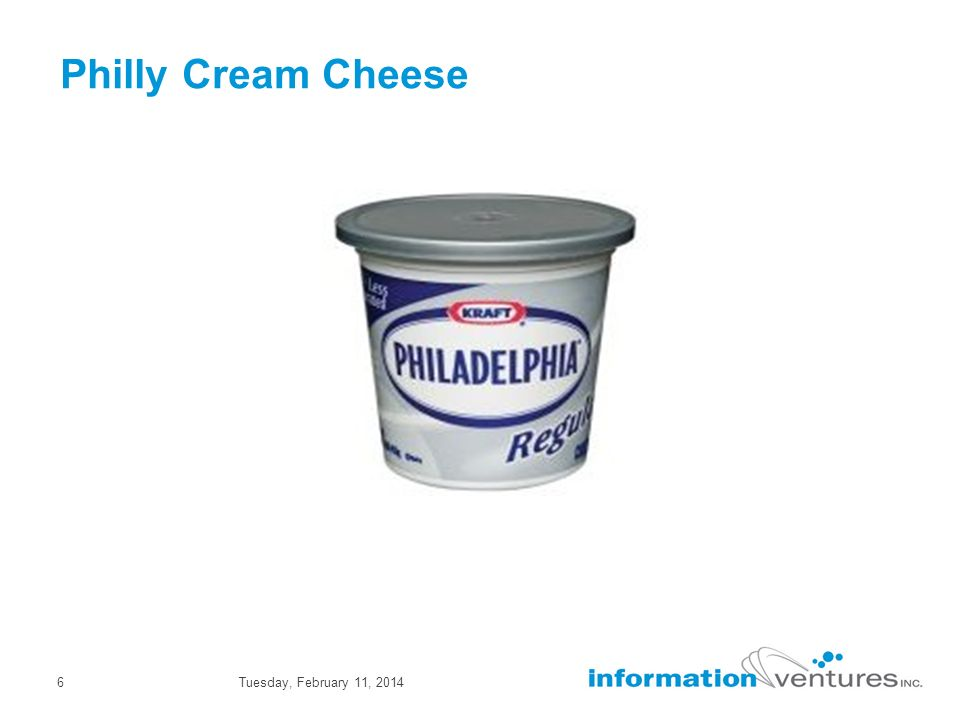 Tuesday, February 11, 20146 Philly Cream Cheese