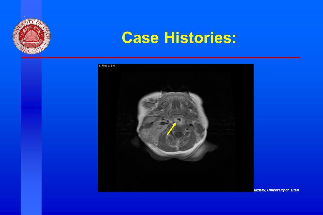 Division of Otolaryngology ~ Head & Neck Surgery, University of Utah Case Histories: