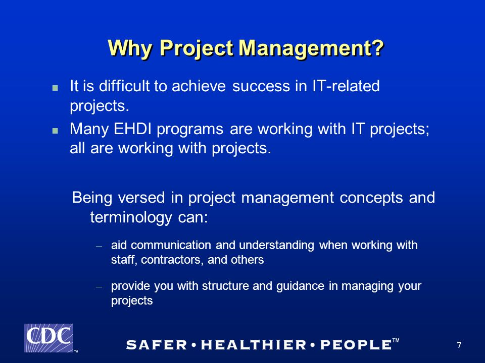 TM 7 Why Project Management. It is difficult to achieve success in IT-related projects.