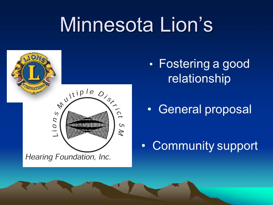 Minnesota Lions Fostering a good relationship General proposal Community support