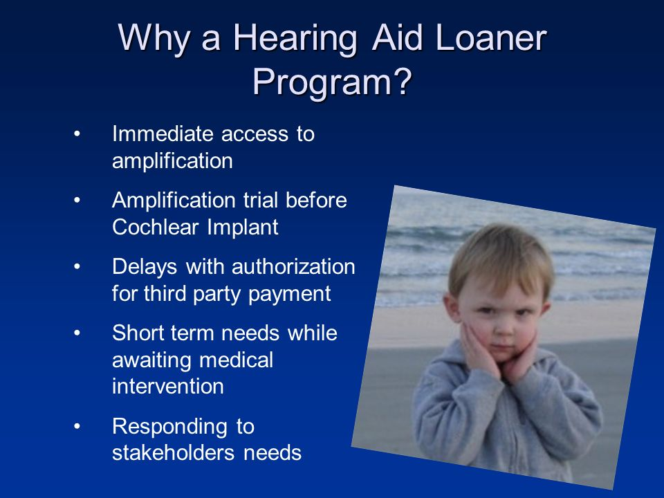 Why a Hearing Aid Loaner Program.