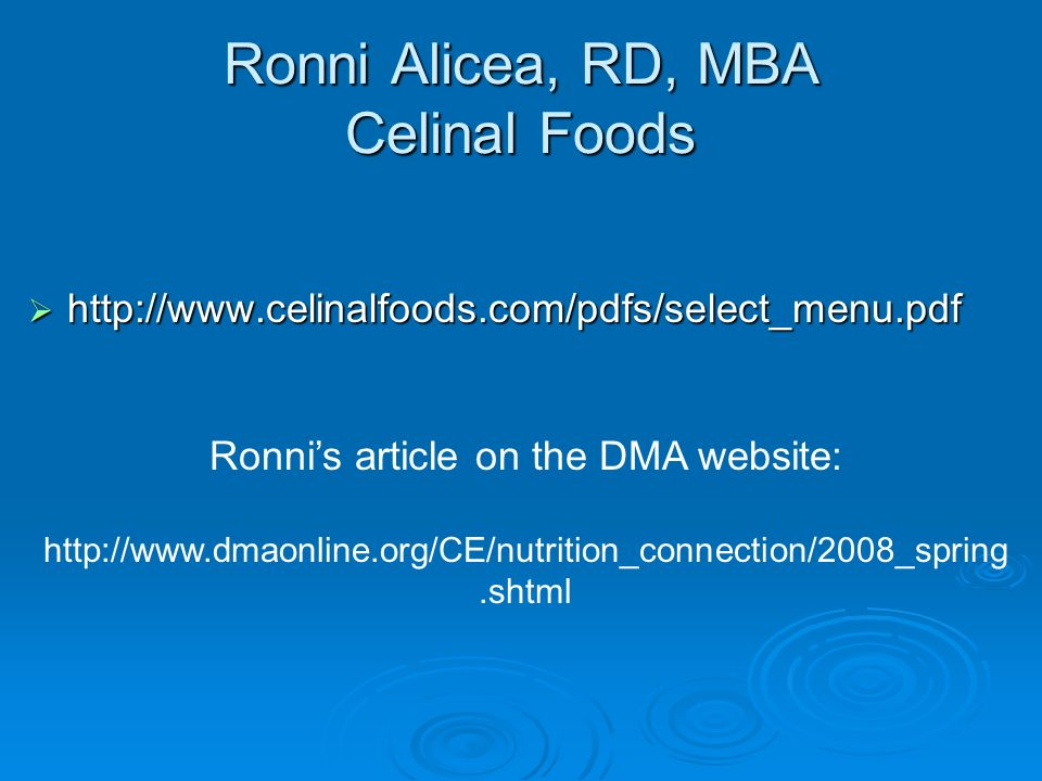 Ronni Alicea, RD, MBA Celinal Foods http://www.celinalfoods.com/pdfs/select_menu.pdf http://www.celinalfoods.com/pdfs/select_menu.pdf Ronnis article o