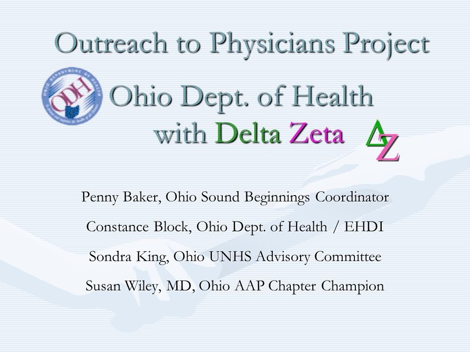 Outreach to Physicians Project Ohio Dept. of Health with Delta Zeta Penny Baker, Ohio Sound Beginnings Coordinator Constance Block, Ohio Dept. of Heal