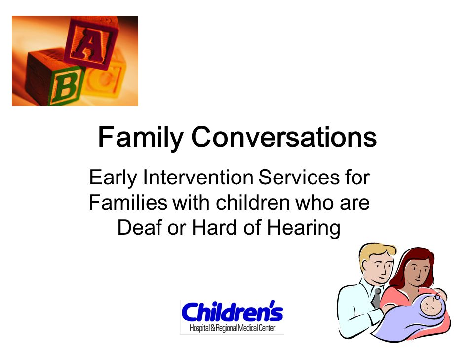 Our Mission to provide family-centered instruction that … Promotes communicative interactions between all family members Enhances the childs language, speech, thinking skills and emotional health Helps families become competent and confident in communicating with their child