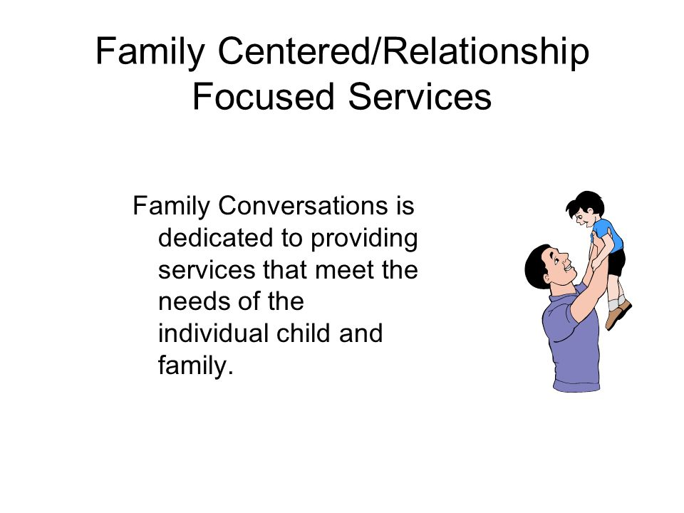 Funding Family Conversations is funded by: Office of Superintendent of Public Instruction (OSPI) Developmental Disability Division (DDD) Part C of IDEA Tax deductible donations