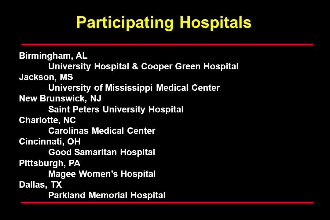 Birmingham, AL University Hospital & Cooper Green Hospital Jackson, MS University of Mississippi Medical Center New Brunswick, NJ Saint Peters Univers