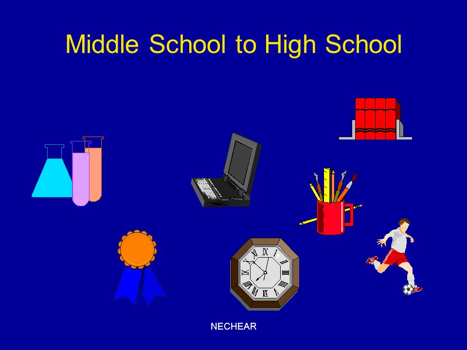 NECHEAR Middle School to High School