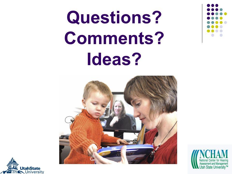 Questions? Comments? Ideas?