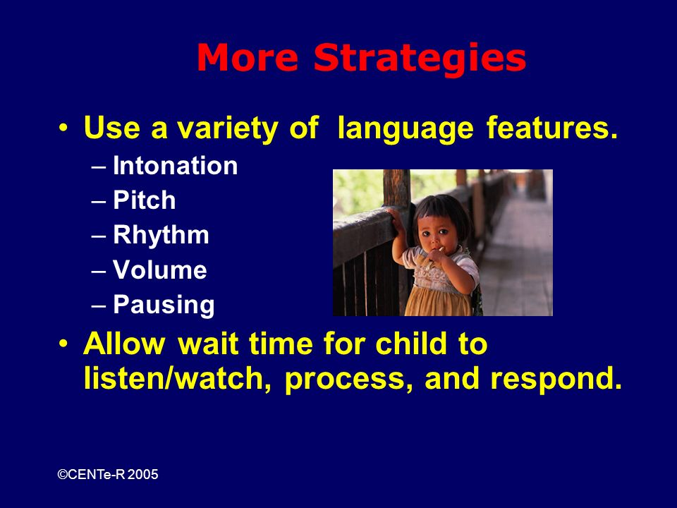 ©CENTe-R 2005 Use a variety of language features.
