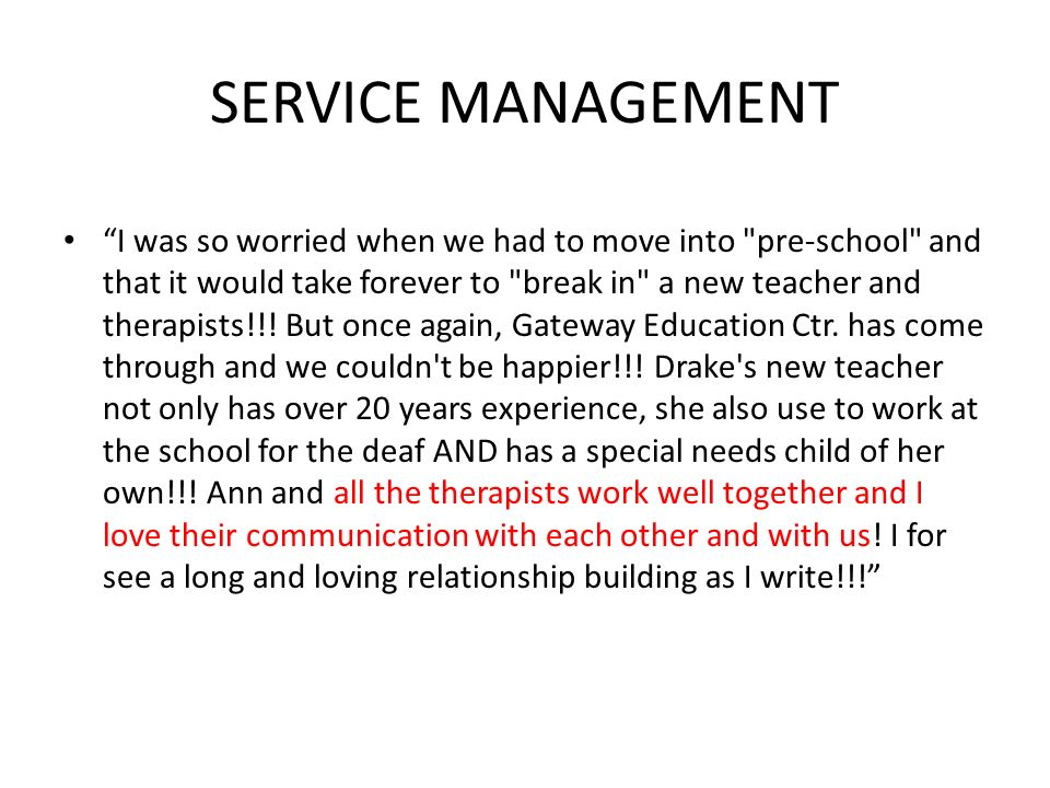 SERVICE MANAGEMENT I was so worried when we had to move into