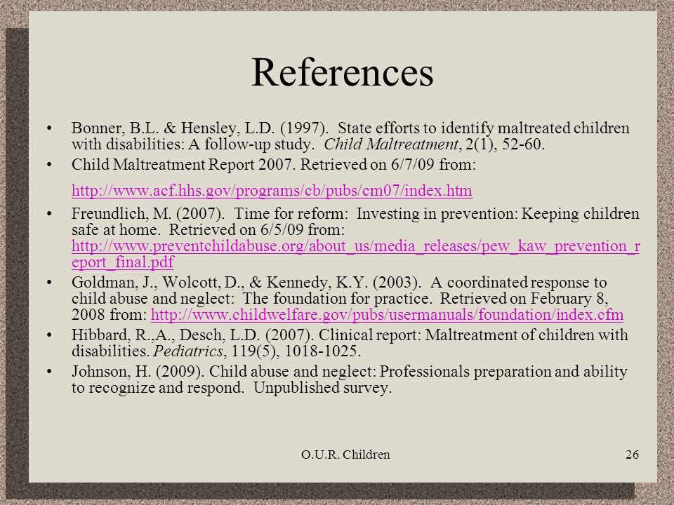 O.U.R. Children26 References Bonner, B.L. & Hensley, L.D.