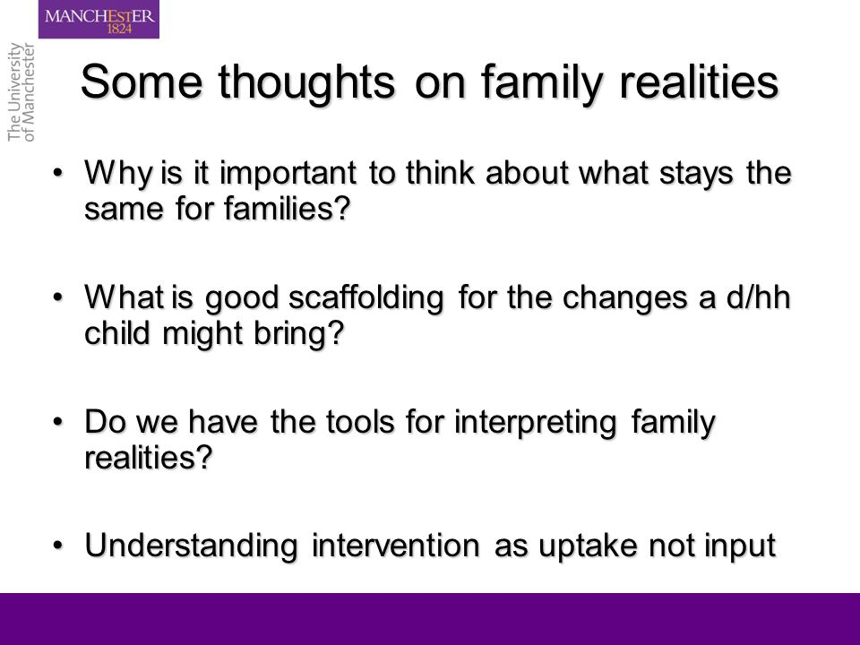 Some thoughts on family realities Why is it important to think about what stays the same for families Why is it important to think about what stays the same for families.