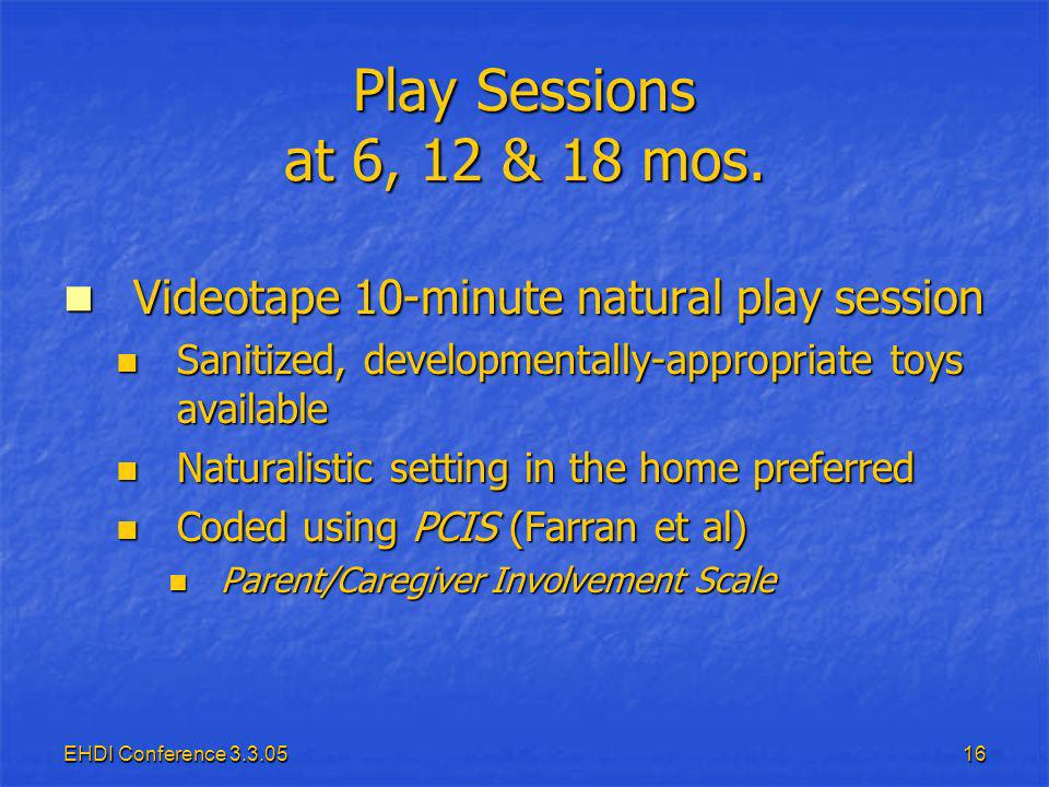 EHDI Conference 3.3.0516 Play Sessions at 6, 12 & 18 mos.