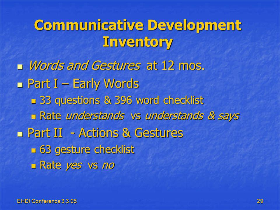 EHDI Conference Communicative Development Inventory Words and Gestures at 12 mos.