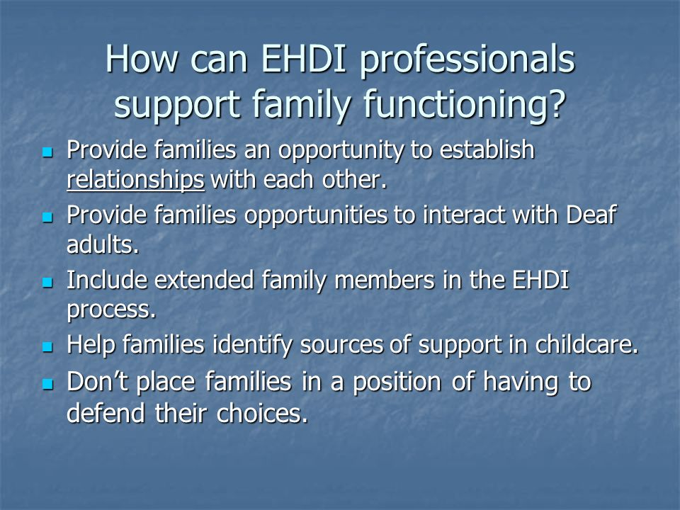 How can EHDI professionals support family functioning.