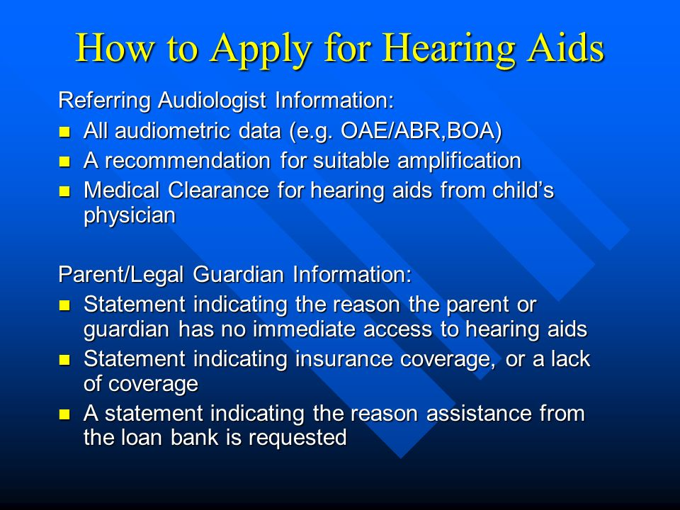 How to Apply for Hearing Aids Referring Audiologist Information: All audiometric data (e.g.