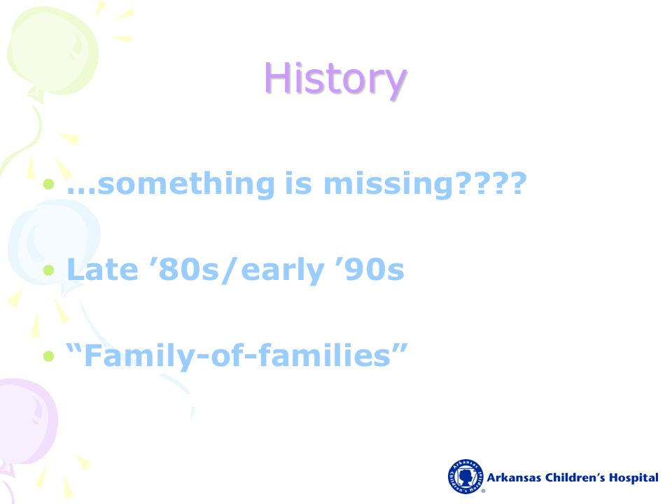 History …something is missing Late 80s/early 90s Family-of-families