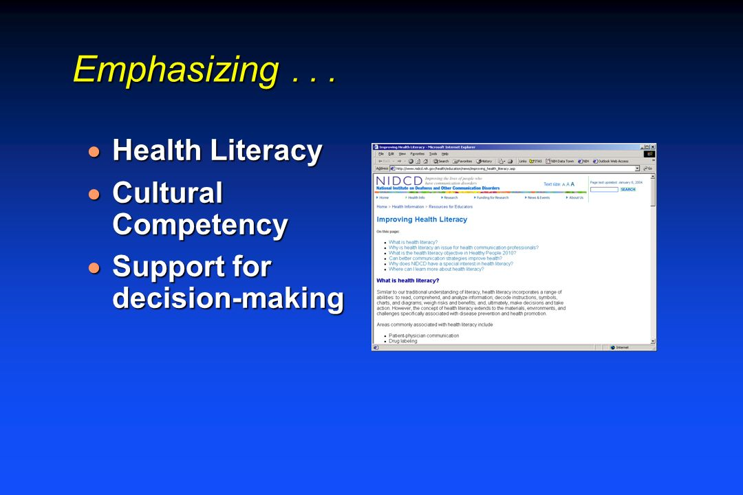 Emphasizing... Health Literacy Health Literacy Cultural Competency Cultural Competency Support for decision-making Support for decision-making