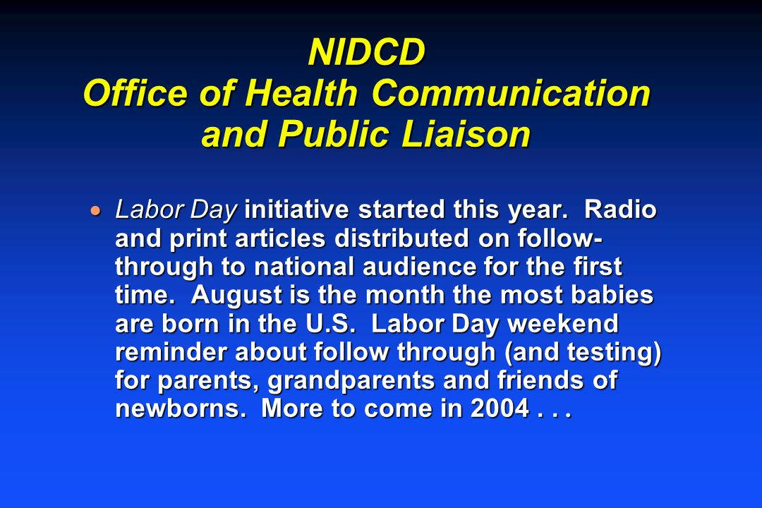 NIDCD Office of Health Communication and Public Liaison Labor Day initiative started this year.