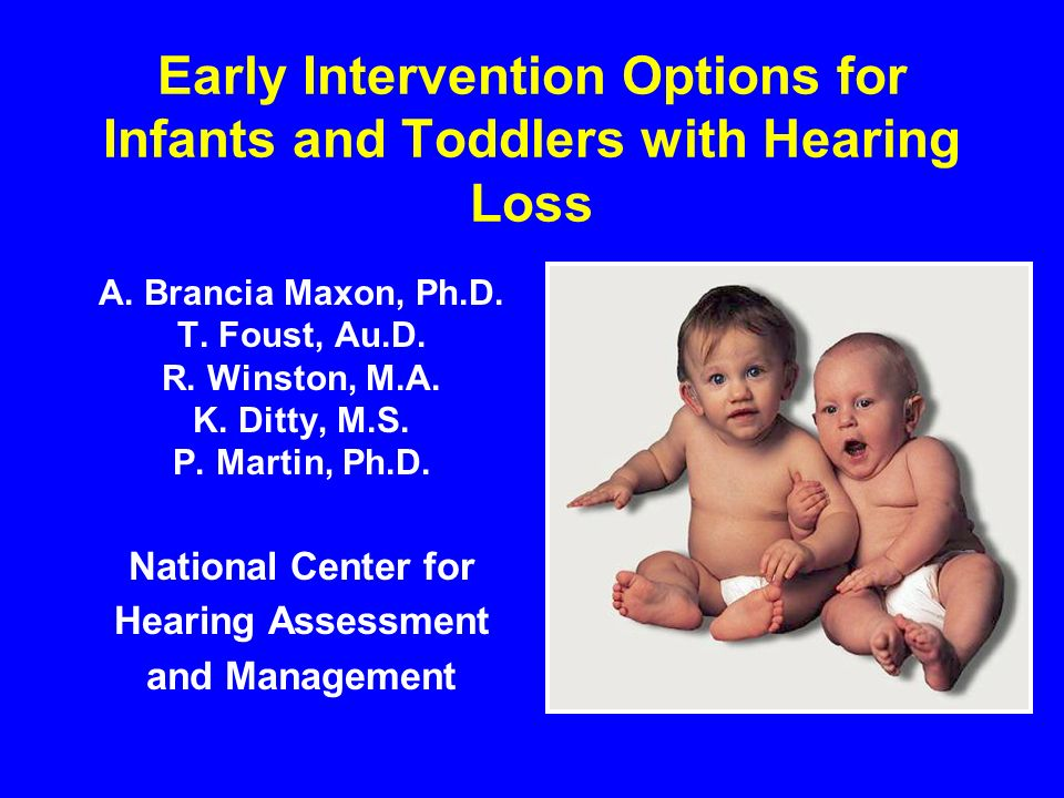 Early Intervention Options for Infants and Toddlers with Hearing Loss A.