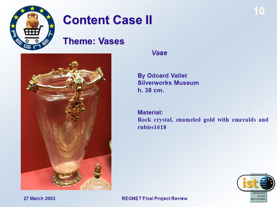 10 27 March 2003REGNET Final Project Review Vase By Odoard Vallet Silverworks Museum h.