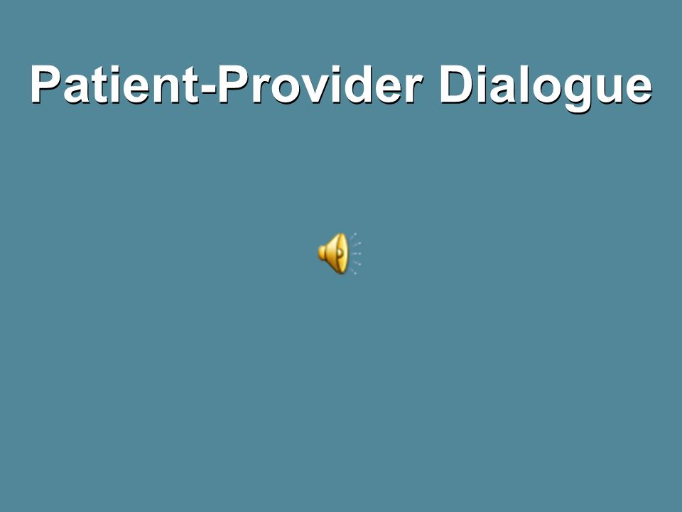 Patient-Provider Dialogue