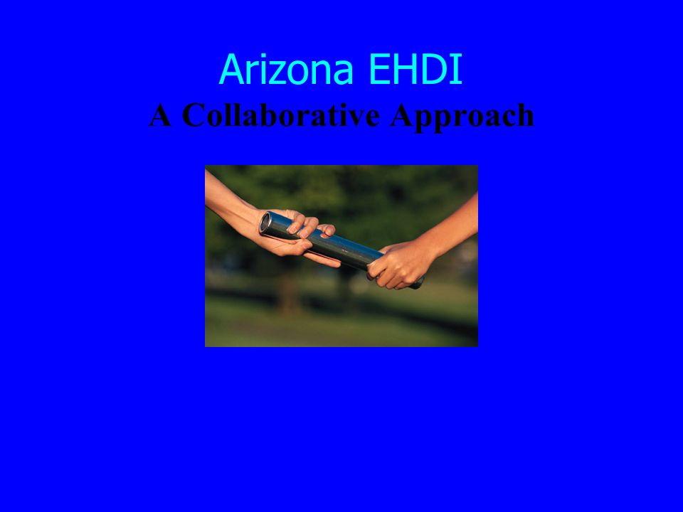 Arizona EHDI A Collaborative Approach