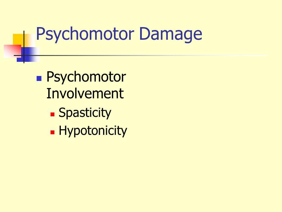 Psychomotor Damage Psychomotor Involvement Spasticity Hypotonicity