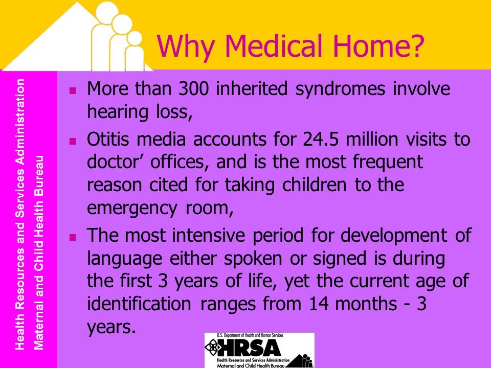 Health Resources and Services Administration Maternal and Child Health Bureau Why Medical Home.