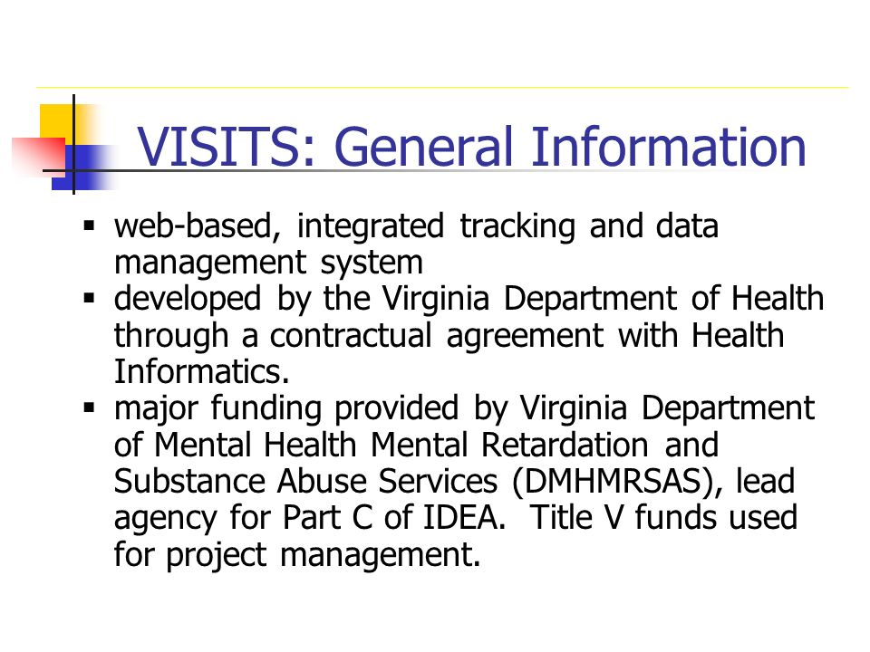 VISITS: General Information web-based, integrated tracking and data management system developed by the Virginia Department of Health through a contrac
