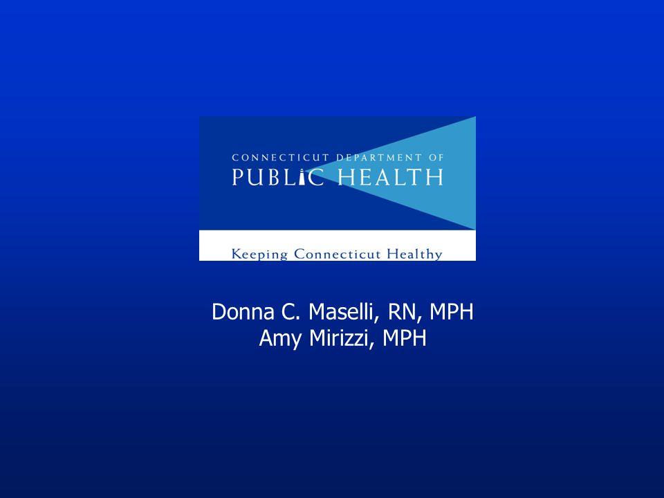 Donna C. Maselli, RN, MPH Amy Mirizzi, MPH