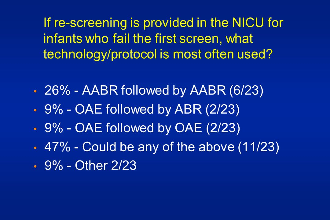 If re-screening is provided in the NICU for infants who fail the first screen, what technology/protocol is most often used.