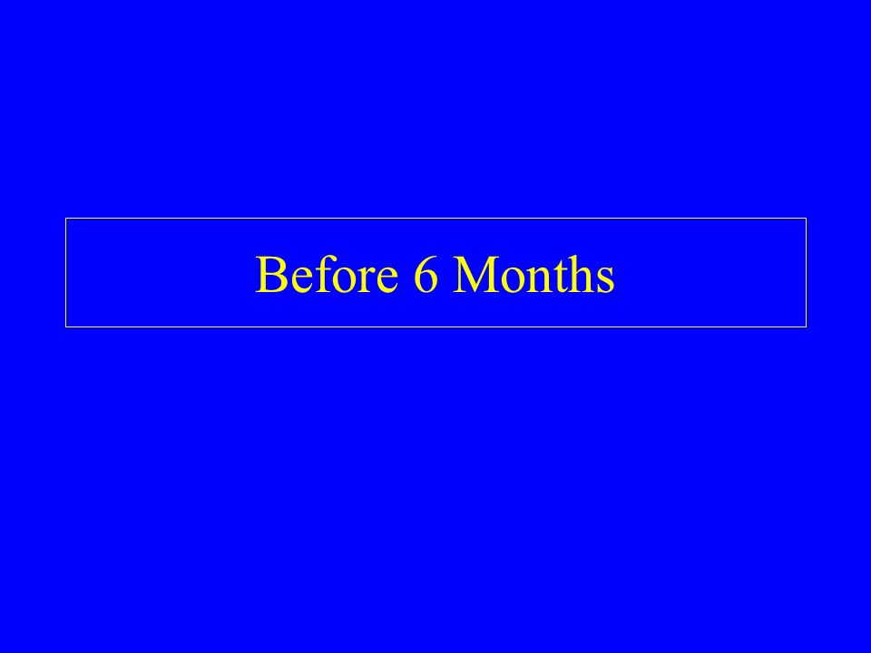 Before 6 Months