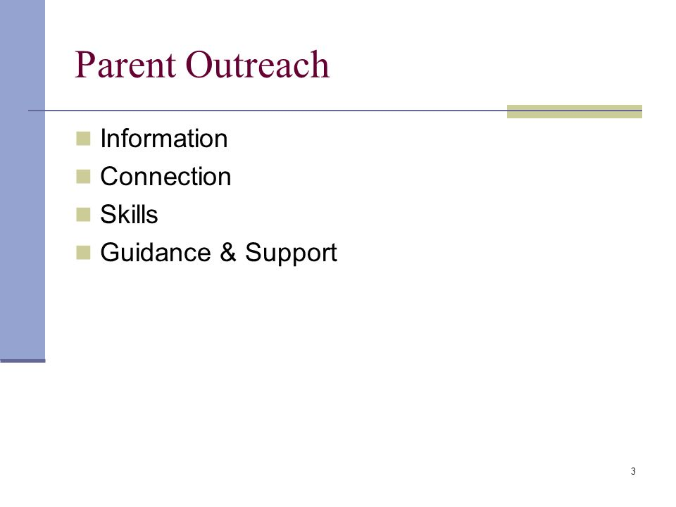 3 Parent Outreach Information Connection Skills Guidance & Support