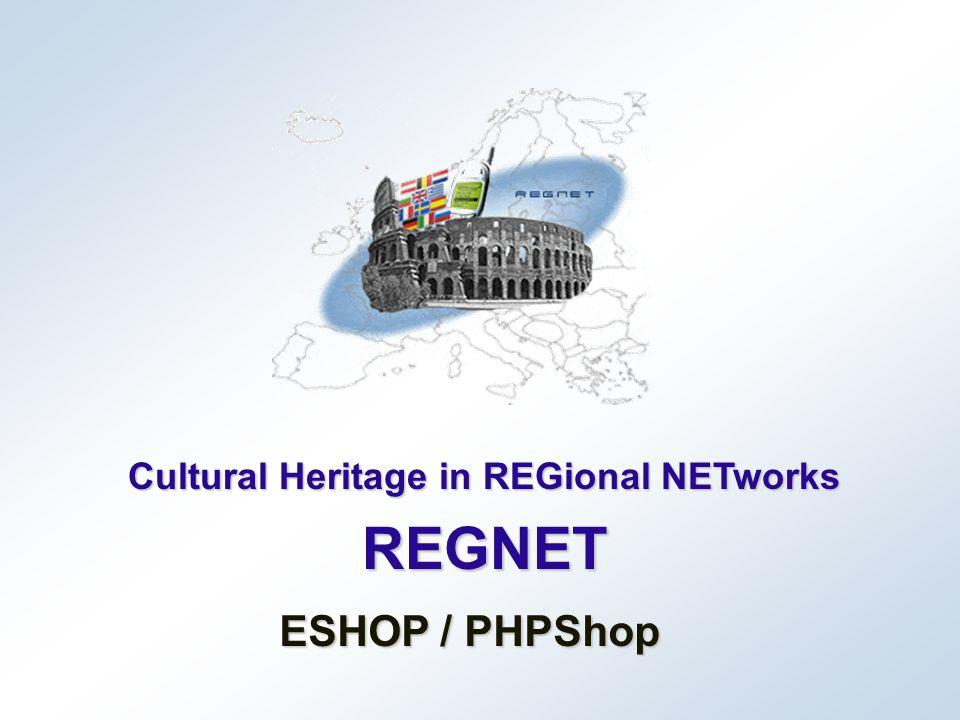 Cultural Heritage in REGional NETworks REGNET ESHOP / PHPShop