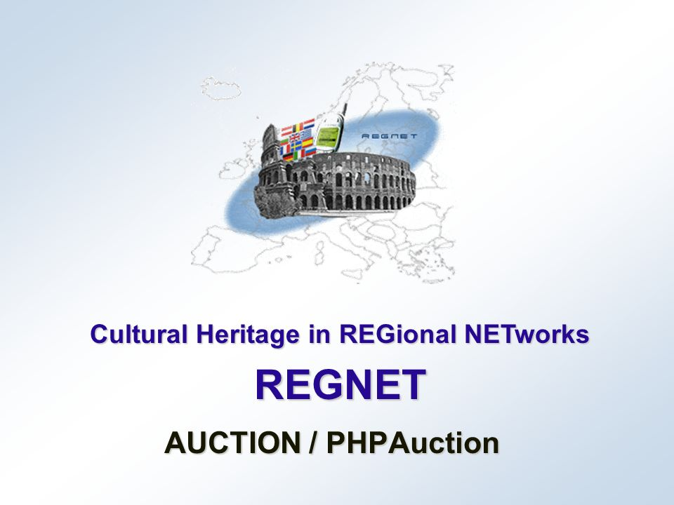 Cultural Heritage in REGional NETworks REGNET AUCTION / PHPAuction