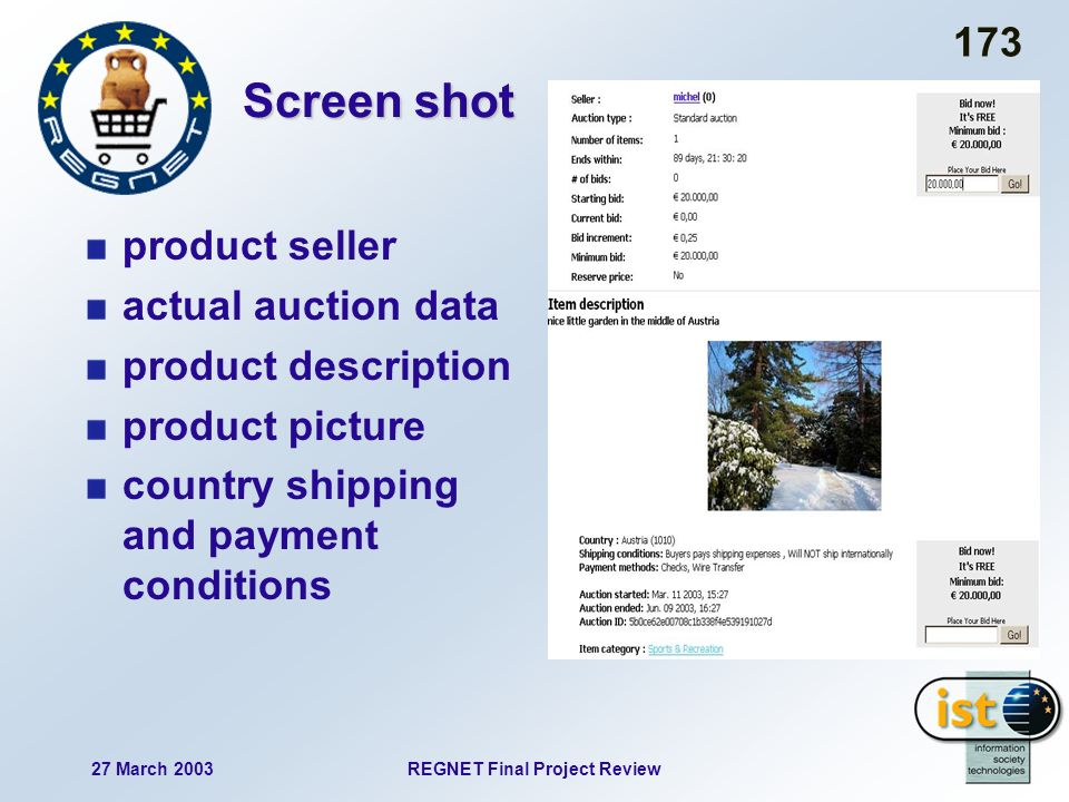 27 March 2003REGNET Final Project Review 173 Screen shot product seller actual auction data product description product picture country shipping and payment conditions