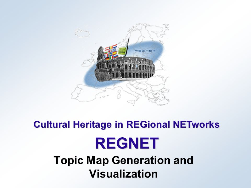 Cultural Heritage in REGional NETworks REGNET Topic Map Generation and Visualization